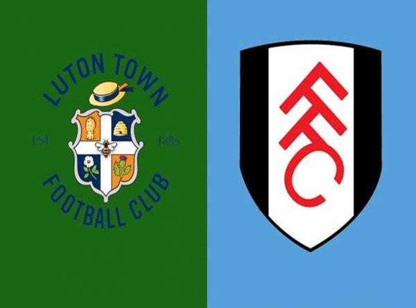Nhận định Luton Town vs Fulham, Lúc 22h00 ngày 26/12