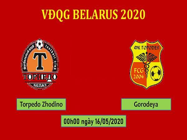 Nhận định kèo Torpedo Zhodino vs Gorodeya, 0h00 ngày 16/05