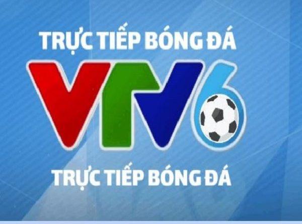 Xem VTV6 trực tiếp bóng đá ở thời điểm nào, ở đâu?