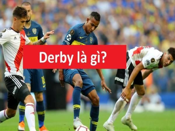 Tìm hiểu derby là gì?